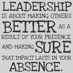 One quality of a great leader is possessing a servant heart Pour your time and knowledge into your people and you will be exponentially rewarded