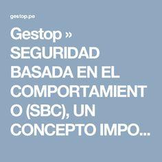 Gestop » SEGURIDAD BASADA EN EL COMPORTAMIENTO (SBC), UN CONCEPTO IMPORTANTE DE CONOCER.