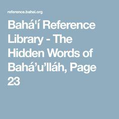 Bahá'í Reference Library - The Hidden Words of Bahá'u'lláh, Page 23