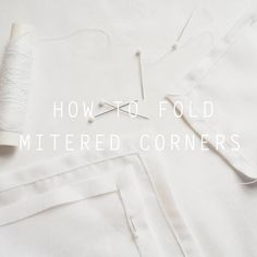 How to fold a mitered corner on a double fold hem. A beautiful technique made easy with images and a video clip