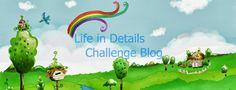 Life in Details Challenge Blog