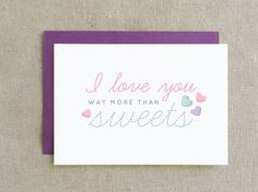 I Love You More Than Sweets Valentine's Day Card by simplyhonest