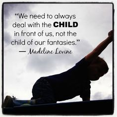 """WOW - Isn't this so true! """"We need to always deal with the CHILD in front of us, not the child of our fantasies."""" ~ Madeline Levine, author of The Price of Privilege and Teach Your Child Well Parenting Books, Gentle Parenting, Parenting Teens, Parenting Quotes, Parenting Advice, Child Development Psychology, Development Quotes, Emotional Development, Mom Quotes"""