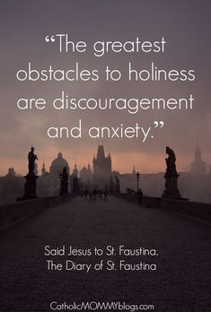 Catholic Saint Faustina Quote from the Diary. Jesus' words to her on discouragement anxiety and what you can do as a Catholic woman and mom to prevent this. Read on. Catholic Prayers, Catholic Saints, Roman Catholic, Catholic Beliefs, St Faustina, Faustina Kowalska, Saint Quotes, Divine Mercy, Religious Quotes