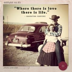 """ddittybit no. 65 """"Where there is love there is life."""""""