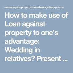 How to make use of Loan against property to one's advantage: Wedding in relatives? Present an SIP or Insurance
