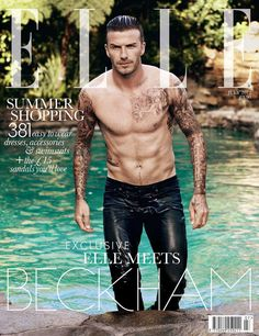 Helllllooooo DB, first man on the cover of ELLE - Tatoos really aren't even my thing, BUT, I still llllllllove me some David Beckham!!!