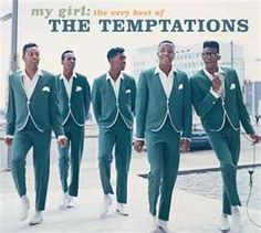 "The Temptations...surtout ""my girl"""