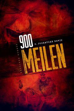 Medienhaus: S. Jonathan Davis - 900 MEILEN - Zombie-Thriller: ...