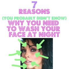 Pin Now- Read later! 7 Reasons, you didn't know...why washing your make-up off will give you perfect and younger looking skin! perfect skin ahoy!