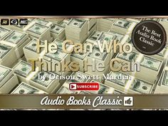 Audiobook: He Can Who Thinks He Can by Orison Swett Marden | Full Version | Audio Books Classic 2 - YouTube