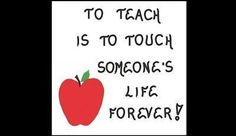 Teacher Magnet A teacher quote magnet about teaching is a beautiful inspirational saying about this educator profession and touching a life. Quote reads: To teach is to touch someone's life forever! T