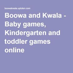 Boowa and Kwala - Baby games, Kindergarten and toddler games online