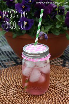 Mason Jar To Go Cup-Easy TUTORIAL!