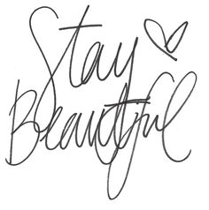 Stay beautiful.<3