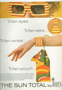 "1968 - TRIFARI - ADS - THE SUN TOTAL by TRIFARI - Trifari-eyes ... Trifari-ears... Trifari-wrists... Trifari-pouch... ""Behind all the fun and fashion, these sunglasses (call them Face-Jewels!) are completely pratical. Their 6 base lenses are ophthalmic ally ground and polished for distortion-free vision, and case-hardened to reduce the possibility of breakage in normal use. Sunglasses, earrings and bracelets are beautifully coordinated for a new total look under the sun! And the kangaroo…"