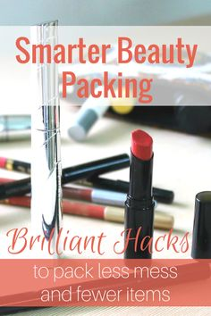 Some great tips for cutting down on beauty items when you travel!