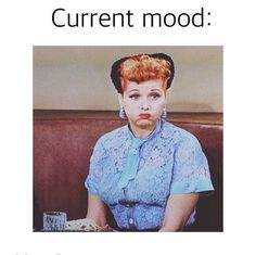 Current Mood I love Lucy! Funny Shit, Haha Funny, Hilarious, Funny Stuff, Tgif Funny, I Love Lucy, My Love, Funny Quotes, Funny Memes