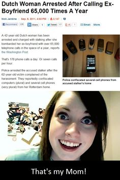 Overly attached girlfriend.