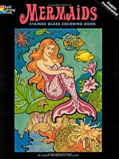Mermaids Stained Glass Coloring Book (Dover Stained Glass Coloring Book) by Eileen Rudisill Miller http://www.amazon.com/dp/0486465551/ref=cm_sw_r_pi_dp_w2QNvb1WYA1TK