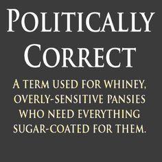 politically correct.