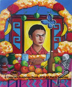 """""""Ofrenda Para La Maestra Frida"""" Acrylics on Linen, 20 x 24""""     October 18, 2012...-© 2012 Guadalupe Reyes-http://www.elartedelupita.com/"""