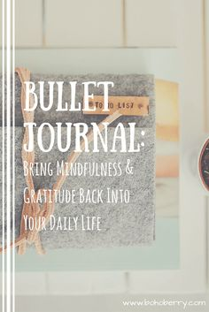 Bring more mindfulness & gratitude into your daily life with a Bullet Journal! Here's how I did it. http://www.bohoberry.com/bullet-journal/
