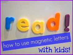 magnetic letters (how to use them with your kids!) The first words each of my daughters read were sounded out on magnetic letters. Language Activities, Literacy Activities, Activities For Kids, Letter Activities, Reading Activities, Teaching Reading, Fun Learning, Teaching Tools, Learning Resources