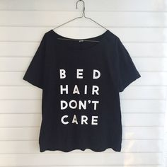 """Bed Hair Don't Care"" Tee For those who really don't care and wants the world to know it. Forever 21 Tops Tees - Short Sleeve"