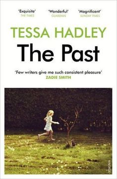 Herunterladen oder Online Lesen The Past Kostenlos Buch (PDF ePub - Tessa Hadley, Rivalry, unruly desire and ugly secrets poison a family holiday in this gripping novel from the Sunday Times. Tessa Hadley, Love Book, This Book, Books To Read, My Books, Life Falling Apart, Zadie Smith, Jeanette Winterson, Cottage In The Woods