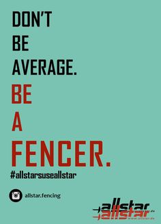 Because even an average fencer is better than being just average