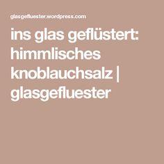 ins glas geflüstert: himmlisches knoblauchsalz | glasgefluester