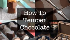 How To Temper Chocolate (Video Tutorial)