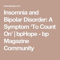 Insomnia and Bipolar Disorder: A Symptom 'To Count On' | bpHope - bp Magazine Community