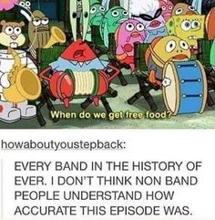 At a concert my band friends and I ran through pouring rain just for free tacos. In our fancy attire. Yah<< I've done similar things before. Is this universal among all band kids? Funny Band Memes, Marching Band Memes, Band Jokes, Band Geek Humor, Band Puns, Choir Memes, Marching Band Problems, Flute Problems, Music Jokes