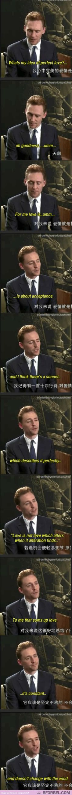 Tom Hiddleston everyone. Quoting Shakespeare at the drop of a hat.<< as if one didn't need any more reason to love him...: