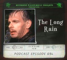 """Saturday Frights Podcase - Ep. 34 - Retroist.Com   This time the Projectionist and I discuss the awesome Ray Bradbury Theater episode entitled """"The Long Rain""""!"""