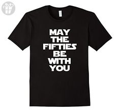 Men's May The Fifties Be With You T-Shirt funny 50th birthday tee XL Black - Birthday shirts (*Amazon Partner-Link)