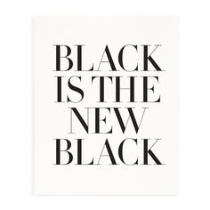 Black is the New Black Print