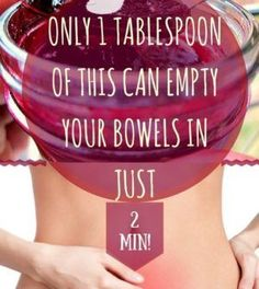 Only 1 Tablespoon Of This Can Empty Your Bowels In Just 2 Minutes!