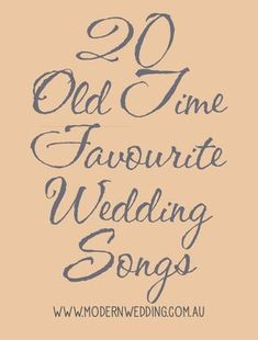 20 Old Time Favourite Wedding Songs on the Modern Wedding Blog - http://www.modernwedding.com.au/20-old-time-favourite-wedding-songs/ #wedding #songs #weddingmusic