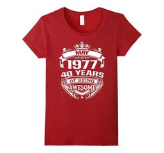 May 1977 40 years of being awesome T-shirt