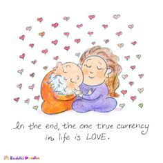 Love is the one true currency -Buddha Doodle - by Mollycules