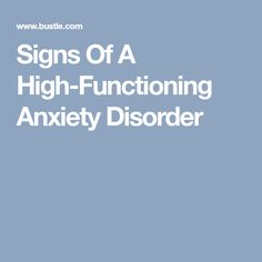 Signs Of A High-Functioning Anxiety Disorder