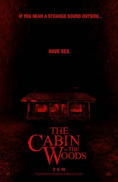 The Cabin in the Woods - loved this movie. It basically explains every horror movie you've ever seen! (And made them way scarier.)