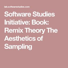 Software Studies Initiative: Book: Remix Theory The Aesthetics of Sampling Sound Samples, Computer Science, Theory, Software, Aesthetics, Study, Music, Books, Musica