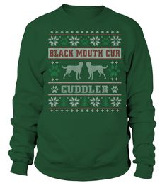 # Black Mouth Cur Cuddler Christmas Funny Sweatshirt Gifts T-shirt .  Best present for Christmas, New Year, Thanksgiving, Birthdays everyday gift ideas or any special occasions.HOW TO ORDER:1. Select the style and color you want:2. Click Reserve it now3. Select size and quantity4. Enter shipping and billing information5. Done! Simple as that!TIPS: Buy 2 or more to save shipping cost!This is printable if you purchase only one piece. so dont worry, you will get yours.Guaranteed safe and secure…