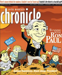 A recent cover of the Rocky Mountain Chronicle, featuring a periwigged Ron Paul.