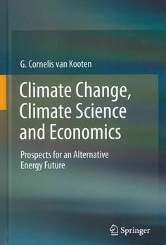 Climate Change, Climate Science and Economics: Prospects for an Alternative Energy Future