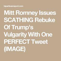 Mitt Romney Issues SCATHING Rebuke Of Trump's Vulgarity With One PERFECT Tweet (IMAGE)